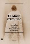 La Mode retrouvée - Les Robes trésors de la comtesse Greffulhe