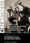 De Méliès à la 3D : la Machine Cinéma