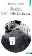 Les Origines du totalitarisme : sur l'antisémitisme