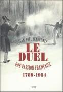 Le duel, une passion française (1789-1914)