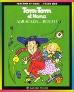 Tom-Tom et Nana -  Abracadaba... boum !