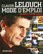 Claude Lelouch : mode d'emploi