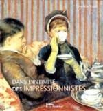 Dans l'intimité des impressionnistes