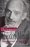 Le dictionnaire de Théodore Monod