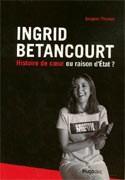 Ingrid Betancourt : Histoire de coeur ou raison d'état ?