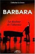 Barbara, la douleur de l'absence