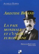 Aristide Briand, La paix mondiale et l'union européenne