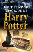 Tout l'univers magique de Harry Potter