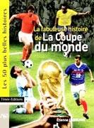 La Fabuleuse Histoire de la coupe du monde