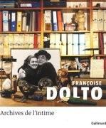 Françoise Dolto : archives de l'intime