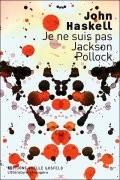 Je ne suis pas Jackson Pollock