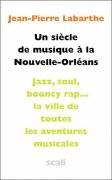 Un siècle de musique à la Nouvelle-Orléans