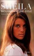 Sheila : biographie d'une idole