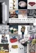 Création en France : Arts décoratifs 1945-1965