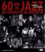 60 ans de jazz au Caveau de la Huchette