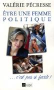 Etre une femme politique... tu sais c'est pas facile !