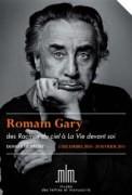 """Romain Gary, des """"Racines du ciel"""" à """"La Vie devant soi"""""""