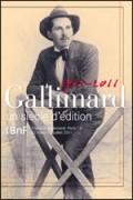 Gallimard, 1911-2011 : Un siècle d'édition
