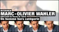 INTERVIEW DE MARC-OLIVIER WAHLER