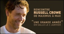 RENCONTRE AVEC RUSSELL CROWE