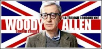 LA TRILOGIE LONDONIENNE DE WOODY ALLEN