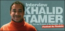 INTERVIEW DE KHALID TAMER