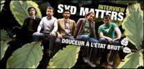 INTERVIEW DE SYD MATTERS