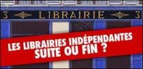 LES LIBRAIRIES INDEPENDANTES