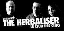 INTERVIEW DE THE HERBALISER