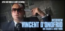 INTERVIEW DE VINCENT D'ONOFRIO