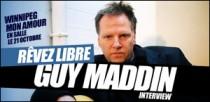 INTERVIEW DE GUY MADDIN