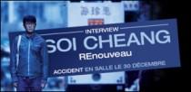 INTERVIEW DE SOI CHEANG