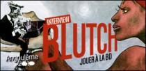INTERVIEW DE BLUTCH