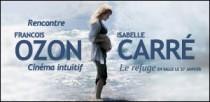 RENCONTRE AVEC FRANCOIS OZON ET ISABELLE CARRE