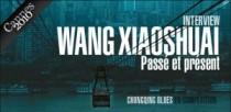 INTERVIEW DE WANG XIAOSHUAI