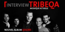 INTERVIEW DE TRIBEQA