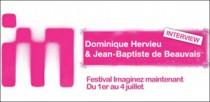INTERVIEW DE DOMINIQUE HERVIEU ET JEAN-BAPTISTE DE BEAUVAIS