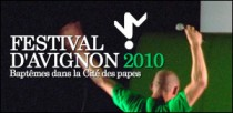 FESTIVAL D'AVIGNON 2010