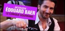 INTERVIEW D'EDOUARD BAER