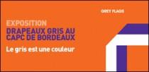 EXPOSITION DRAPEAUX GRIS AU CAPC DE BORDEAUX