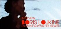INTERVIEW DE BORIS LOJKINE