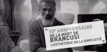 50E ANNIVERSAIRE DE LA MORT DE BRANCUSI