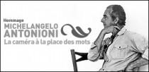 HOMMAGE A MICHELANGELO ANTONIONI