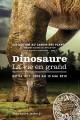 Dinosaure - La vie en grand