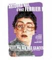 Aujourd'hui c'est Ferrier