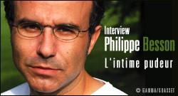 INTERVIEW DE PHILIPPE BESSON