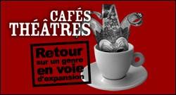LES CAFES-THEATRES