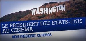 LE PRESIDENT DES ETATS-UNIS AU CINEMA