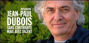 INTERVIEW DE JEAN-PAUL DUBOIS