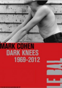 Mark Cohen : Dark Knees 1969-2012